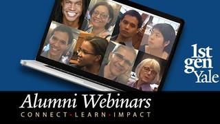 Graphic that reads 1stGenYale: Alumni Webinars: Connect - Learn - IMpact