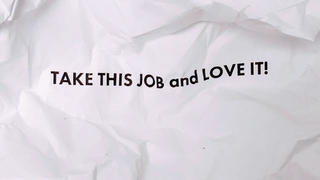 Text: Take This Job and Love It