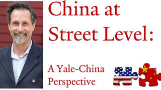 "Graphic for webinar, ""China at Street Level: A Yale-China Perspective"""
