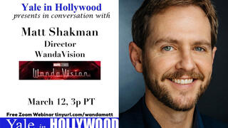 Yale in Hollywood: Matt Shakman, WandaVision, Director / EP