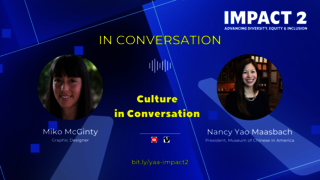IMPACT 2: Culture in Conversation, with Nancy Yao Maasbach & Miko McGinty