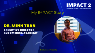IMPACT 2: Dr. Minh Tran '09, Executive Director, Bloom KKCA Academy