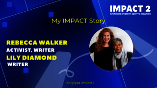 IMPACT 2: Rebecca Walker '92 Activist, Writer & Lily Diamond '05, Writer