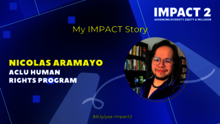 IMPACT 2: Nicolas Aramayo '17, ACLU Human Rights Program