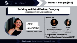 Webinar graphic, Building an Ethical Fashion Company: A Fireside Chat with Laura Meléndrez