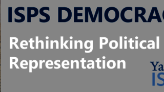Webinar Graphic, Yale ISPS Democracy Series: Rethinking Political Representation